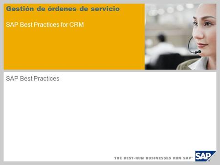 Gestión de órdenes de servicio SAP Best Practices for CRM SAP Best Practices.
