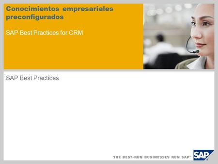 Conocimientos empresariales preconfigurados SAP Best Practices for CRM SAP Best Practices.