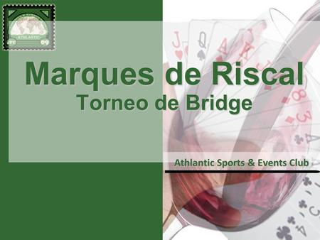 Marques de Riscal Torneo de Bridge Athlantic Sports & Events Club.