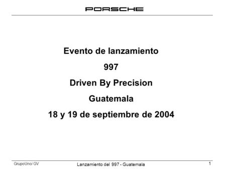 Evento de lanzamiento 997 Driven By Precision Guatemala