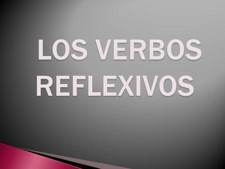 A reflexive verb in Spanish consists of two parts: LAVARSE = to wash oneself 1) the main verb: lavar 2) the reflexive pronoun: se The reflexive pronoun.
