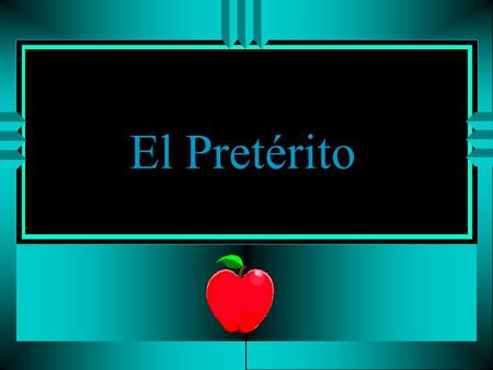 El Pretérito When do we use it? u To describe an action that took place and has ended. u To talk about yesterday and the past.