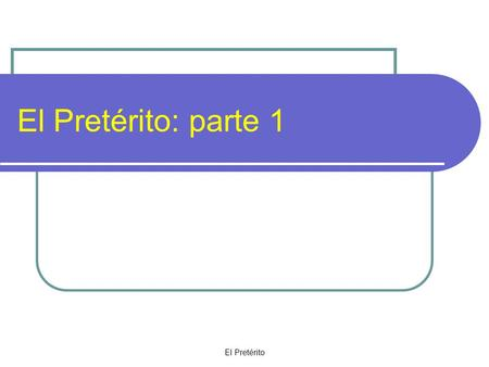 El Pretérito El Pretérito: parte 1. El Pretérito The preterite tense is a past tense. Just because an actions occurs in the past does not mean that the.