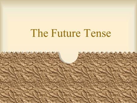 The Future Tense You can express the future tense in Spanish in three ways. One way is using the present tense with a time expression. –El tren sale.