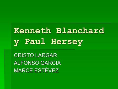 Kenneth Blanchard y Paul Hersey