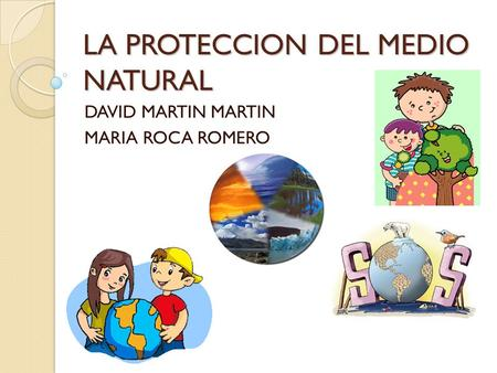 LA PROTECCION DEL MEDIO NATURAL