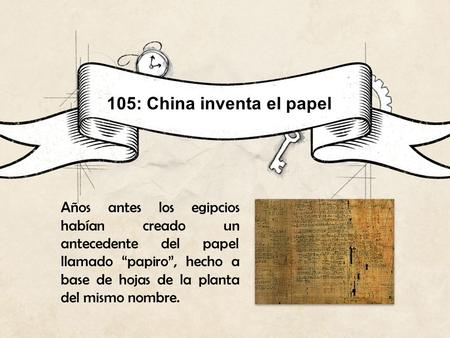 105: China inventa el papel