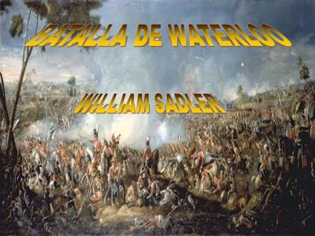BATALLA DE WATERLOO WILLIAM SADLER.