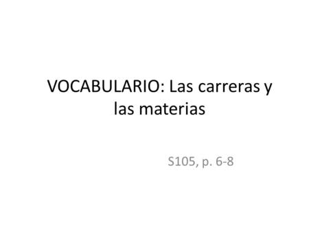 VOCABULARIO: Las carreras y las materias