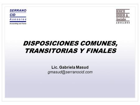 DISPOSICIONES COMUNES, TRANSITORIAS Y FINALES Lic