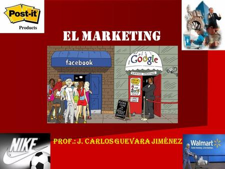 1 El marketing Prof.: J. Carlos GUEVARA Jiménez. 2 El marketing no es una batalla de productos sino de percepciones Pier Trout …y la manera más práctica.