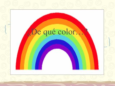 ¿De qué color…?.