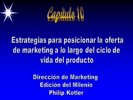 Capítulo 10 Dirección de Marketing Edición del Milenio Philip Kotler