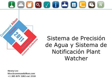 Sistema de Precisión de Agua y Sistema de Notificación Plant Watcher Henry Lee +1 205 879 3282 ext 2310.