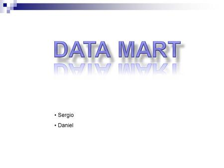 Sergio Daniel. Introduccion Un Data Mart es una version especial almacén de datos (data warehouse). La diferencia principal es que la creación de un data.