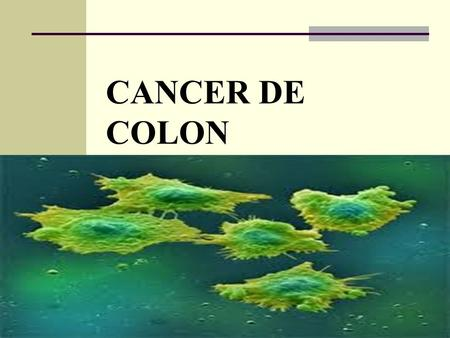 CANCER DE COLON.