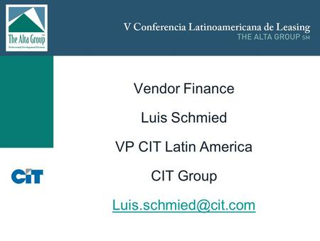 Insertar logo Vendor Finance Luis Schmied VP CIT Latin America CIT Group