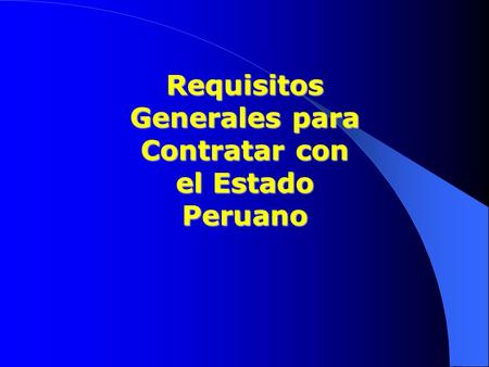 Requisitos Generales para Contratar con el Estado Peruano