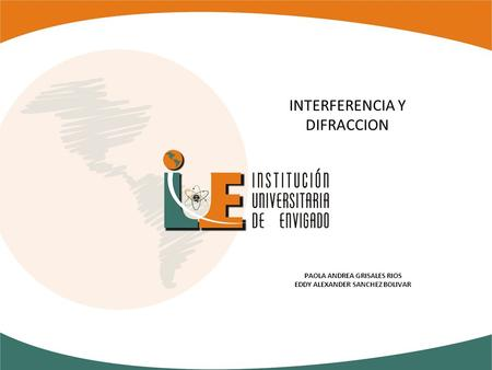 INTERFERENCIA Y DIFRACCION