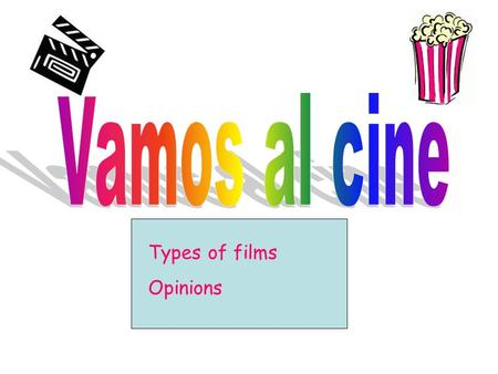 Types of films Opinions.