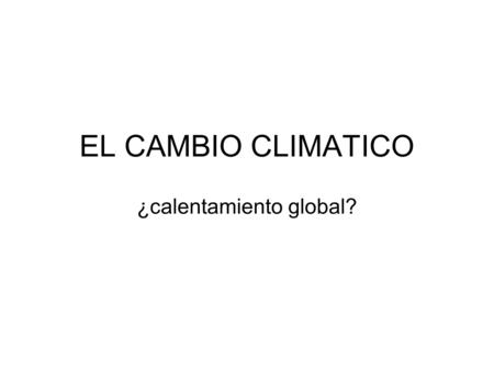 ¿calentamiento global?