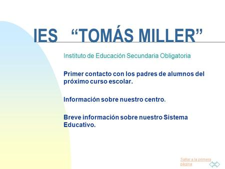 "IES ""TOMÁS MILLER"" Instituto de Educación Secundaria Obligatoria"