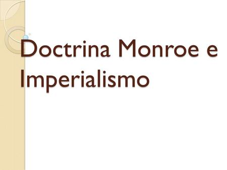 Doctrina Monroe e Imperialismo
