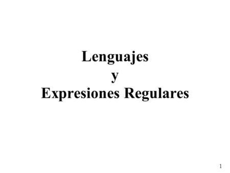 Lenguajes y Expresiones Regulares