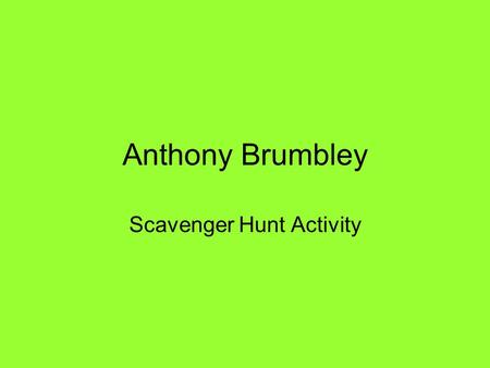 Anthony Brumbley Scavenger Hunt Activity. #1 #2.
