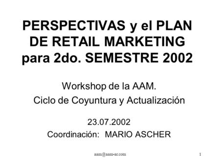 PERSPECTIVAS y el PLAN DE RETAIL MARKETING para 2do. SEMESTRE 2002