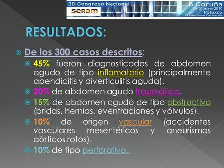 RESULTADOS: De los 300 casos descritos: