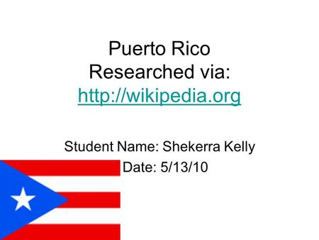 Puerto Rico Researched via: