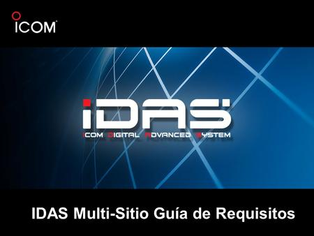 IDAS Multi-Sitio Guía de Requisitos. Pre-Requisitos Importante: Es muy importante que completo los requisitos mencionados en este documento antes de proseguir.