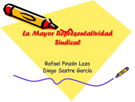La Mayor Representatividad Sindical