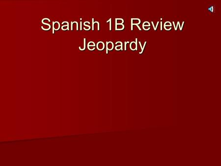 Spanish 1B Review Jeopardy (Insert Title Here) Simple Future Basic Question s Present Progress ive Backwar ds Verbs Irregular Verbs DOPs 100 200 300.