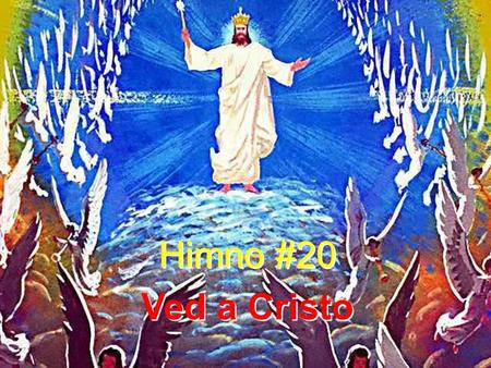 Himno #20 Ved a Cristo.