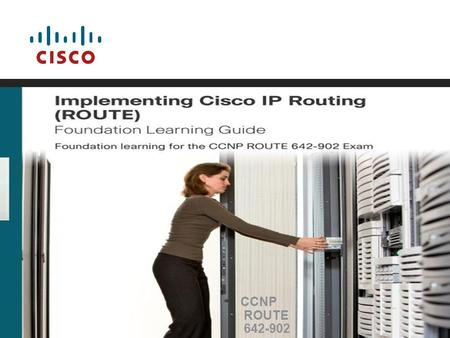 © 2006 Cisco Systems, Inc. All rights reserved.Cisco ConfidentialBSCI 8 - 5 1 V.6 CCNP ROUTE 642-902.