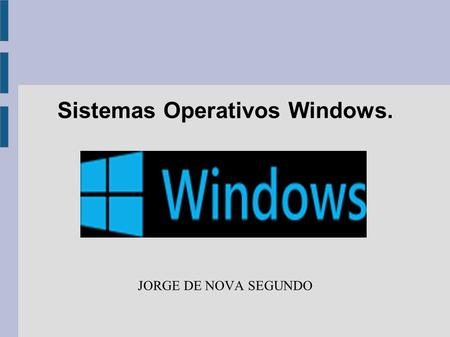 Sistemas Operativos Windows.