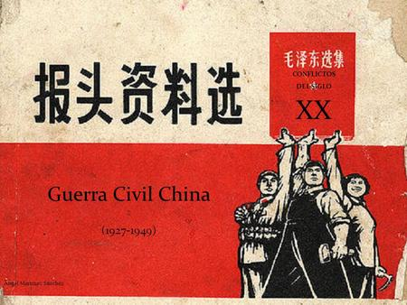 XX Guerra Civil China ( ) CONFLICTOS DEL SIGLO ★