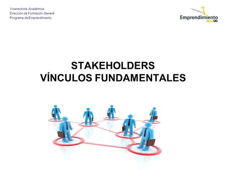 STAKEHOLDERS VÍNCULOS FUNDAMENTALES