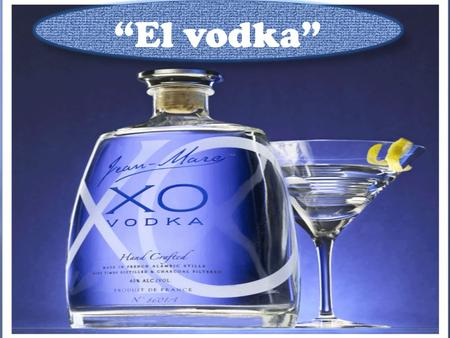 """El vodka""."