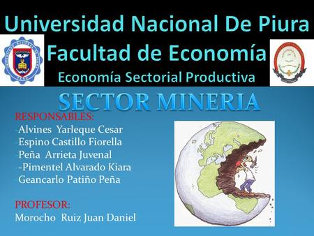 SECTOR MINERIA RESPONSABLES: Alvines  Yarleque Cesar