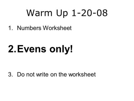 Evens only! Warm Up Numbers Worksheet