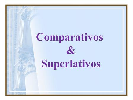 Comparativos & Superlativos. Comparativos de igualdad As + adjetivo + as Not so / as + adjetivo + as He is as tall as me He isnt so / as tall as me En.