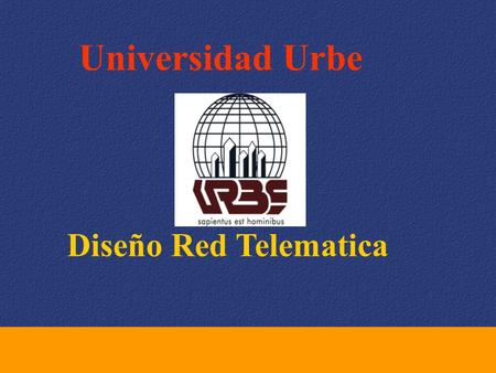 Universidad Urbe Diseño Red Telematica.