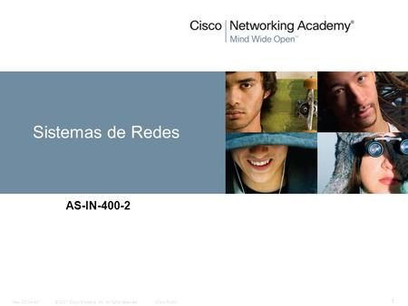© 2007 Cisco Systems, Inc. All rights reserved.Cisco PublicNew CCNA 407 1 Sistemas de Redes AS-IN-400-2.