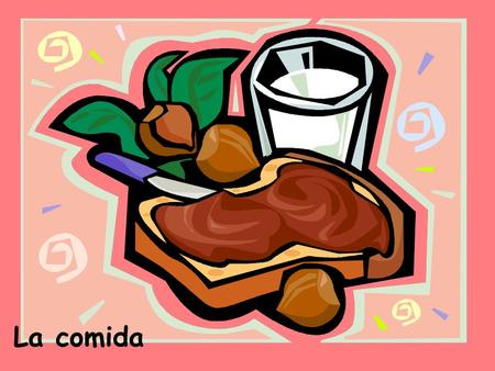 La comida. Lets learn the vocabulary… el carne el pollo.
