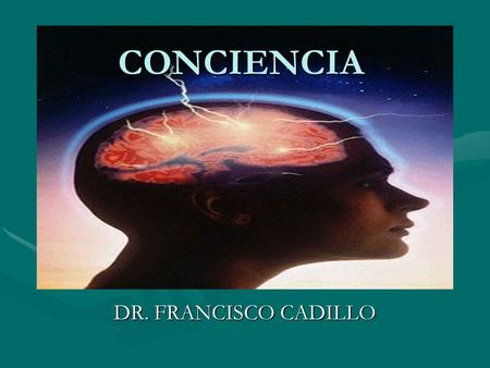 CONCIENCIA DR. FRANCISCO CADILLO.