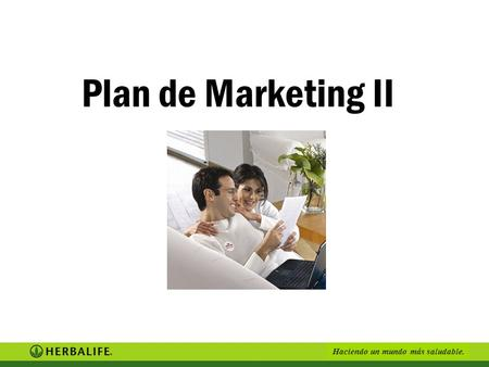 3/24/2017 Plan de Marketing II Millions of satisfied customers around the world have had amazing successes using our shape-up and nutritional products.