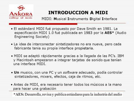 INTRODUCCION A MIDI MIDI: Musical Instruments Digital Interface